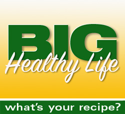 BIG Healthy Life, what's your recipe?